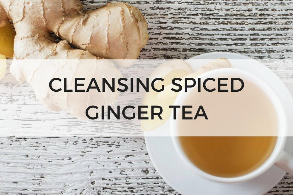 CLEANSING SPICED GINGER TEA